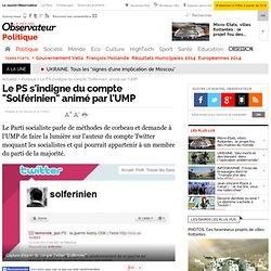 """Le PS s'indigne du compte """"Solférinien"""" animé par l'UMP - Politique"""
