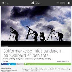 Solformørkelse midt på dagen - på Svalbard er den total