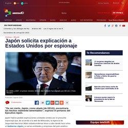 Japón solicita explicación a Estados Unidos por espionaje