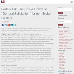 "Portals Ask: The Do's & Don'ts of ""General Solicitation"" for non-Broker-Dealers - FundAmerica"