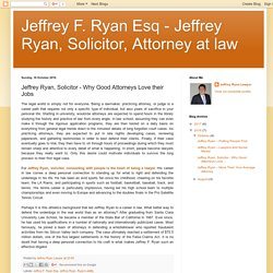 Jeffrey F. Ryan Esq - Jeffrey Ryan, Solicitor, Attorney at law: Jeffrey Ryan, Solicitor - Why Good Attorneys Love their Jobs