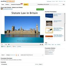 Ehsan Kabir Solicitor - Statute Law in Britain