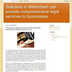 Solicitors in Altrincham can provide comprehensive legal services to businesses: If You Have a Legal Issue At Hand, then Altrincham Solicitors will Find the Solution for You
