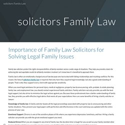 Family Law Solicitors for Solving Legal Family Issues