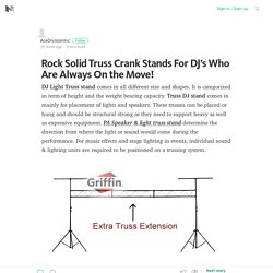 Rock Solid Truss Crank Stands For DJ's Who Are Always On the Move! – Medium