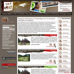 Voyage solidaire Cambodge, tourisme responsable Cambodge - Arvel Voyages