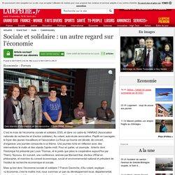 Sociale et solidaire : un autre regard sur l'économie - 06/11/2015 - ladepeche.fr