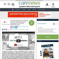 Un Wifi Patient Solidaire pour l'ensemble des patients du CHU de Montpellier - Carenews