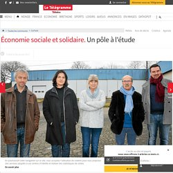 Économie sociale et solidaire. Un pôle à l'étude - Carhaix - LeTelegramme.fr