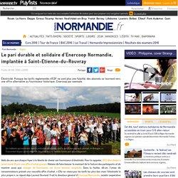 Le pari durable et solidaire d'Enercoop Normandie, implantée à Saint-Etienne-du-Rouvray