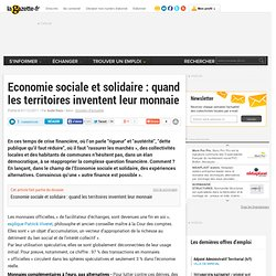 Economie sociale et solidaire : quand les territoires inventent leur monnaie
