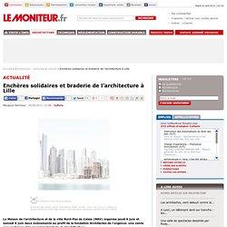 Enchères solidaires et braderie de l'architecture à Lille - Culture