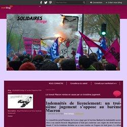 Loi travail Macron remise en cause par un troisième jugement - SOLIDAIRES-Ariège 21 rue des Chapeliers FOIX 09000