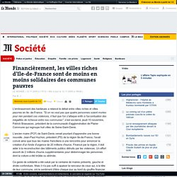 Les villes riches d'Ile-de-France de moins en moins solidaires des communes pauvres