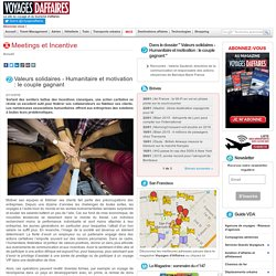 Valeurs solidaires - Humanitaire et motivation : le couple gagnant - Opérations Incentive