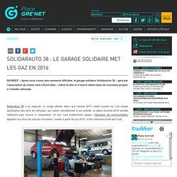 Solidarauto 38 : le garage solidaire met les gaz en 2016