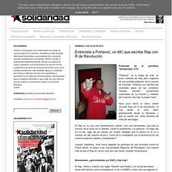 Solidaridad: Entrevista a Portavoz, un MC que escribe Rap con R de Revolución