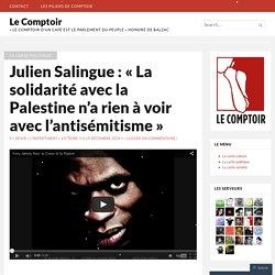 Julien Salingue : « La solidarité avec la Palestine n'a rien à voir avec l'antisémitisme »