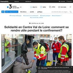 Solidarité en Centre Val de Loire: comment se rendre utile pendant le confinement? - France 3 Centre-Val de Loire