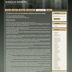 Science et Solidarité: Conférence de son Excellence Boutros Boutros Ghali