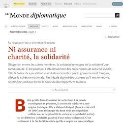 Ni assurance ni charité, la solidarité, par Alain Supiot (Le Monde diplomatique, novembre 2014)