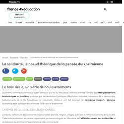 La solidarité, le noeud théorique de la pensée durkheimienne - Article