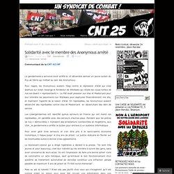 Solidarité avec le membre des Anonymous arrété « CNT 25