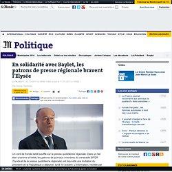 En solidarité avec Baylet, les patrons de presse régionale bravent l'Elysée