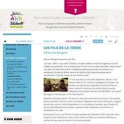 Solidarité Paysans : Les fils de la terre, d'Edouard Bergeon
