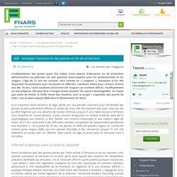 ASE - Anticiper l'autonomie des jeunes en fin de protection - 10/2012