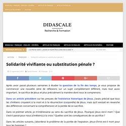 Solidarité vivifiante ou substitution pénale ? - Didascale