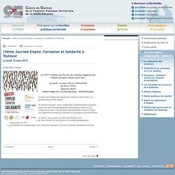 15ème Journée Emploi, Formation et Solidarité à Toulouse - Centre de gestion de la Fonction Publique Territoriale de la Haute-Garonne