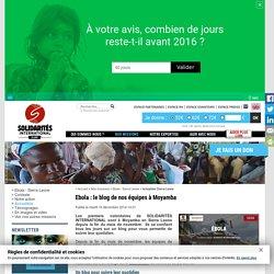 Ebola : le blog de nos équipes à Moyamba - Solidarités International