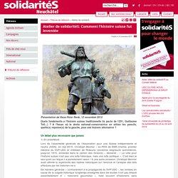 Neuchâtel - Atelier de solidaritéS: Comment l'histoire suisse fut inventée