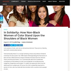 In Solidarity: How Non-Black Women of Color Stand Upon the Shoulders of Black Women