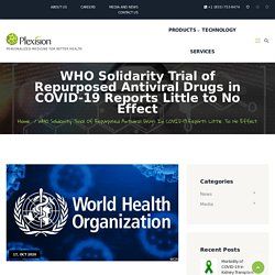 WHO Solidarity trial of repurposed antiviral drugs in COVID-19