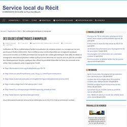 Des solides géométriques à manipuler » Service local du Récit