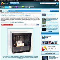 Solidoodle, l'imprimante 3D à moins de 400 euros !