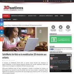 SolidWorks for Kids ou la modélisation 3D réservée aux enfants