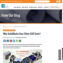 Why SolidWorks Over Other CAD Tools?
