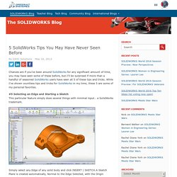 5 SolidWorks Tips You May Have Never Seen Before