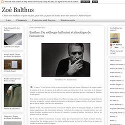 Barthes: Du soliloque halluciné et chaotique de l'amoureux
