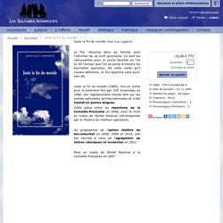 Juste la fin du monde - Éditions Les Solitaires Intempestifs : ressources