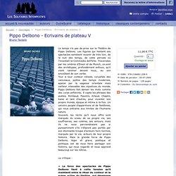 Pippo Delbono - Ecrivains de plateau 5 - Éditions Les Solitaires Intempestifs