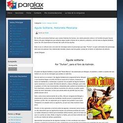 Aguila Solitaria, Historieta Mexicana - Mundo Paralax