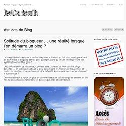 Petit éloge de la morfontitude et de la solitude du blogueur !