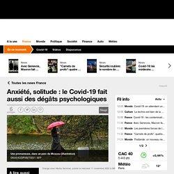 Anxiété, solitude : le Covid-19 fait aussi des dégâts psychologiques