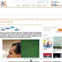Le roman de Gaël Faye, Petit pays, sollicité par les éditeurs du monde entier