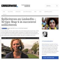 Solliciteren en LinkedIn - 10 tips: Stap 4 in succesvol solliciteren - Careerwise