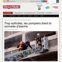 Trop sollicités, les pompiers tirent la sonnette d'alarme